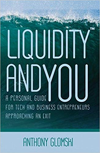 Liquidity and You: A Personal Guide for Tech and Business Entrepreneurs Approaching an Exit